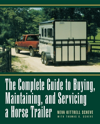 The Complete Guide to Buying, Maintaining and Servicing a Horse Trailer Cover Image
