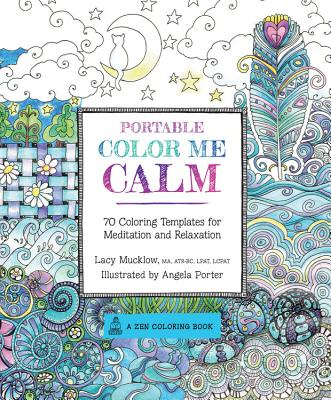 Portable Color Me Calm: 70 Coloring Templates for Meditation and Relaxation (A Zen Coloring Book) Cover Image