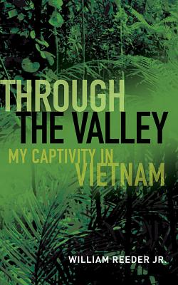 Through the Valley: My Captivity in Vietnam Cover Image
