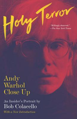 Holy Terror: Andy Warhol Close Up Cover Image
