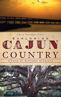 Exploring Cajun Country: A Tour of Historic Acadiana Cover Image