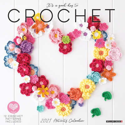 It's a Good Day to Crochet 2021 Wall Calendar Cover Image