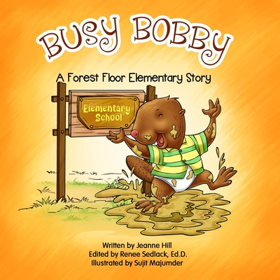 Busy Bobby: A Forest Floor Elementary Story Cover Image