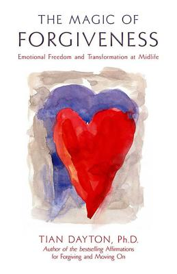 The Magic of Forgiveness: Emotional Freedom and Transformation at Midlife, A Book for Women Cover Image