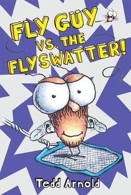 Fly Guy vs. the Flyswatter! (Fly Guy #10) Cover Image