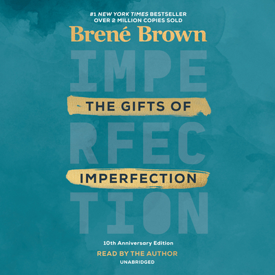 The Gifts of Imperfection: 10th Anniversary Edition: Features a new foreword Cover Image