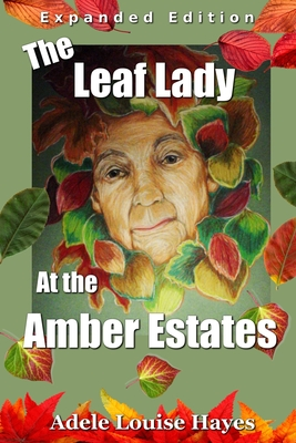 The Leaf Lady at the Amber Estates (Expanded Edition) Cover Image