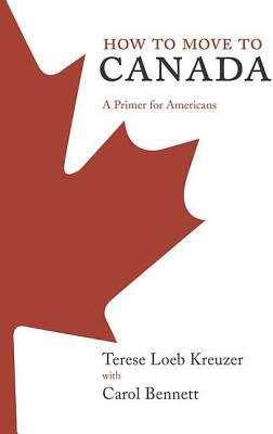 How to Move to Canada: A Primer for Americans Cover Image