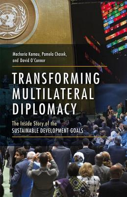 Transforming Multilateral Diplomacy: The Inside Story of the Sustainable Development Goals Cover Image