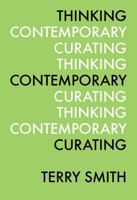 Thinking Contemporary Curating (ICI Perspectives in Curating) Cover Image