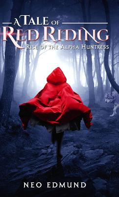 A Tale of Red Riding: Rise of the Alpha Huntress Cover Image