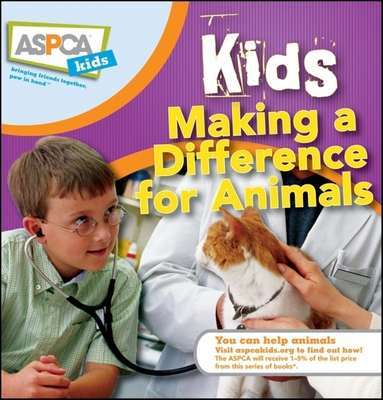 Kids Making a Difference for Animals (ASPCA Kids #4) Cover Image