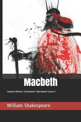 Macbeth: (spanish Edition) (Annotated) (Worldwide Classics) Cover Image