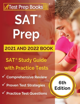 SAT Prep 2021 and 2022 Book: SAT Study Guide with Practice Tests [6th Edition] Cover Image