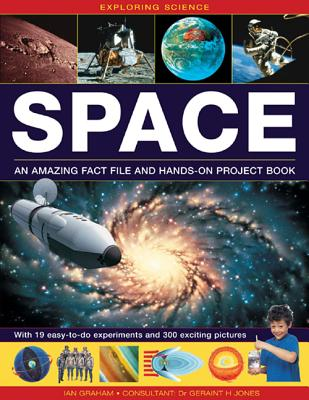 Exploring Science: Space an Amazing Fact File and Hands-On Project Book: With 19 Easy-To-Do Experiments and 300 Exciting Pictures Cover Image