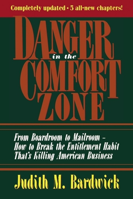Danger in the Comfort Zone: From Boardroom to Mailroom -- How to Break the Entitlement Habit That's Killing American Business Cover Image