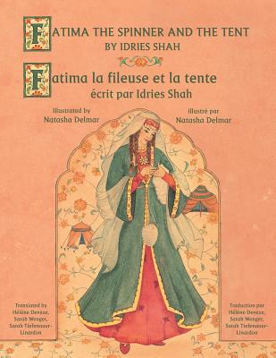 Fatima the Spinner and the Tent -- Fatima la fileuse et la tente: English-French Edition (Hoopoe Teaching-Stories) Cover Image
