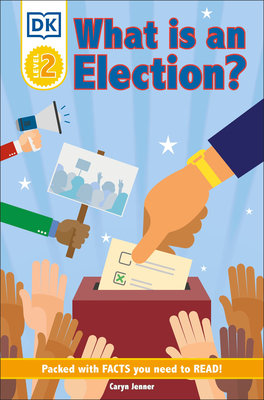 DK Reader Level 2: What Is an Election? (DK Readers Level 2) Cover Image