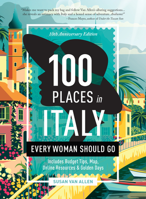 Cover for 100 Places in Italy Every Woman Should Go - 10th Anniversary Edition