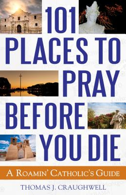 Cover for 101 Places to Pray Before You Die