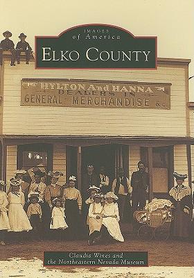 Elko County (Images of America (Arcadia Publishing)) Cover Image