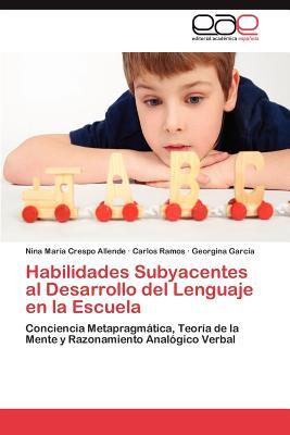 Habilidades Subyacentes Al Desarrollo del Lenguaje En La Escuela Cover Image