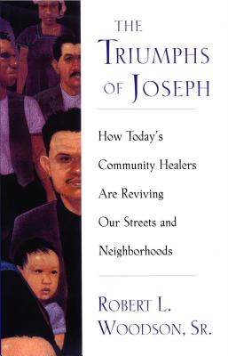 The Triumphs Of Joseph: How Todays Community Healers Are Reviving Our Streets And Neighborhoods Cover Image