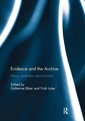 Evidence and the Archive: Ethics, Aesthetics and Emotion Cover Image