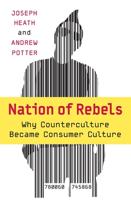 Nation of Rebels: Why Counterculture Became Consumer Culture Cover Image