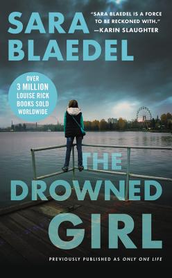 The Drowned Girl (previously published as Only One Life) (Louise Rick series) Cover Image