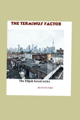 The Terminus Factor: An Elijah Israel / Gangsta Crime novel Cover Image