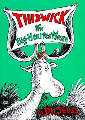 Thidwick the Big-Hearted Moose (Classic Seuss) Cover Image