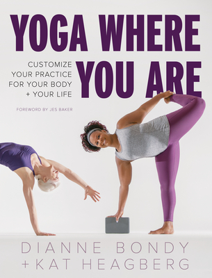 Yoga Where You Are: Customize Your Practice for Your Body and Your Life Cover Image