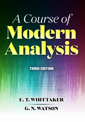 A Course of Modern Analysis: Third Edition (Dover Books on Mathematics) Cover Image