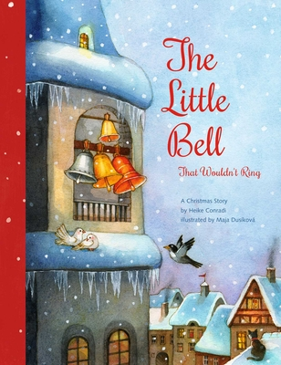 The Little Bell That Wouldn't Ring: A Christmas Story Cover Image