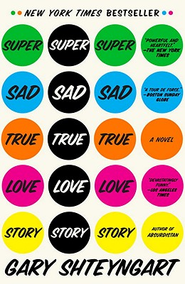 Super Sad True Love StoryGary Shteyngart