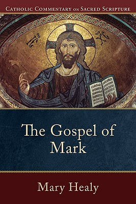 The Gospel of Mark (Catholic Commentary on Sacred Scripture) Cover Image