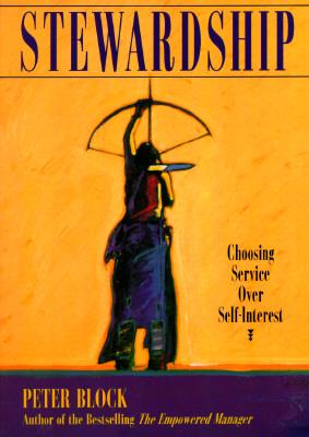 Stewardship: Choosing Service over Self-Interest Cover Image