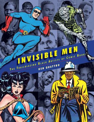 Invisible Men: The Trailblazing Black Artists of Comic Books Cover Image