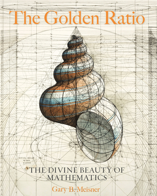 The Golden Ratio: The Divine Beauty of Mathematics Cover Image