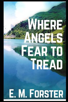 Where Angels Fear to Tread [annotated] Cover Image