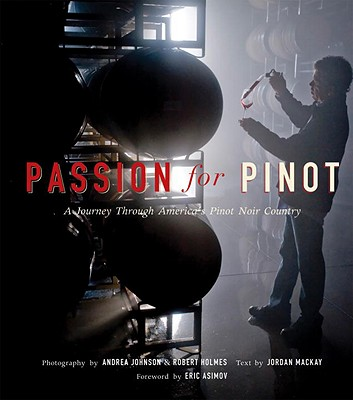 Passion for Pinot: A Journey Through America's Pinot Noir Country Cover Image