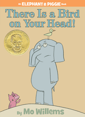 There is a Bird on Your Head! (An Elephant and Piggie Book) Cover Image