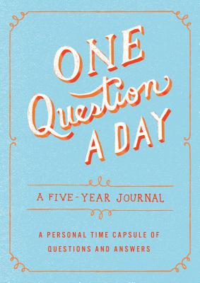 One Question a Day: A Five-Year Journal: A Personal Time Capsule of Questions and Answers Cover Image