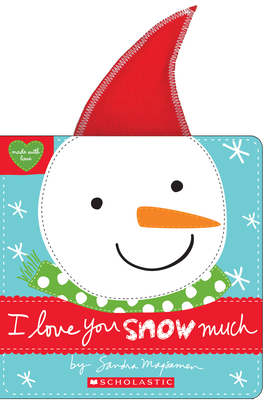 Cover for I Love You Snow Much (Made with Love)
