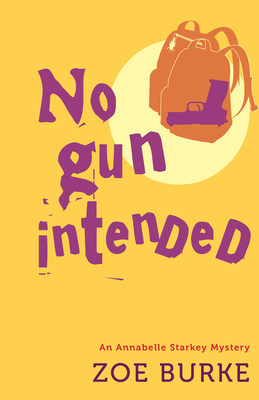 No Gun Intended (Annabelle Starkey Mysteries #2) Cover Image