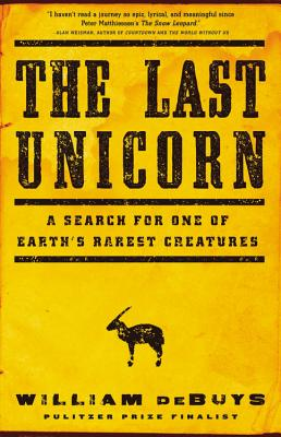 The Last Unicorn: A Search for One of Earth's Rarest Creatures Cover Image