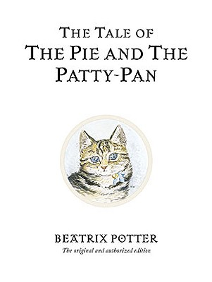 The Tale of the Pie and the Patty-Pan (Peter Rabbit #17) Cover Image