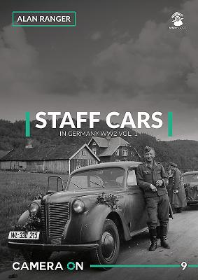 Staff Cars in Germany WW2, Volume 1 (Camera on #9) Cover Image