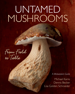 Untamed Mushrooms: From Field to Table Cover Image